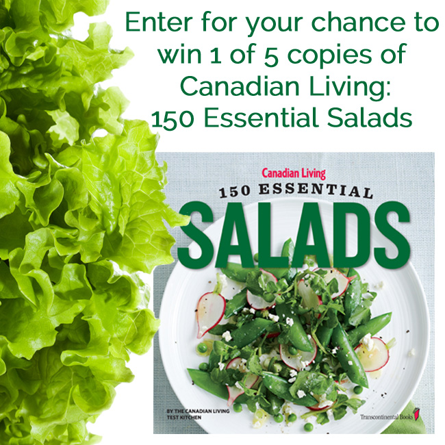 Enter To Win 1 of 5 Copies of Canadian Living: 150 Essential Salads