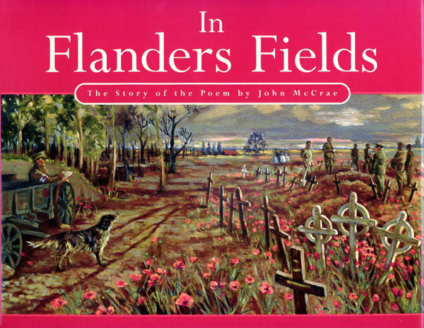 In Flanders Fields- The Story of the Poem