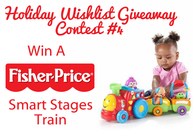 Enter To Win A Fisher-Price Smart Stages Train