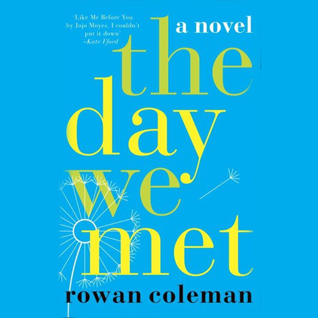 "Book Review: ""The Day We Met"" By Rowan Coleman"