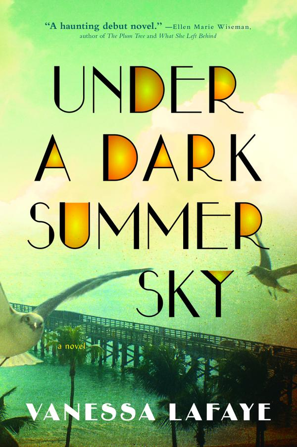 "Book Review: ""Under A Dark Summer Sky"" By Vanessa Lafaye"