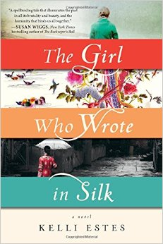 "Book Review: ""The Girl Who Wrote In Silk"" By Kelli Estes"