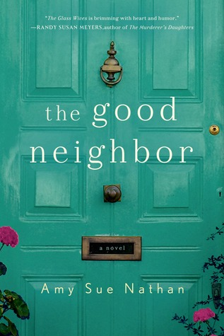 "Book Review: ""The Good Neighbor"" By Amy Sue Nathan"