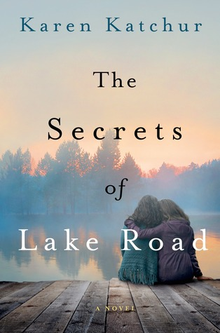 "Book Review: ""The Secrets of Lake Road"" By Karen Katchur"