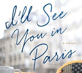 "Book Review: ""I'll See You In Paris"" By Michelle Gable"