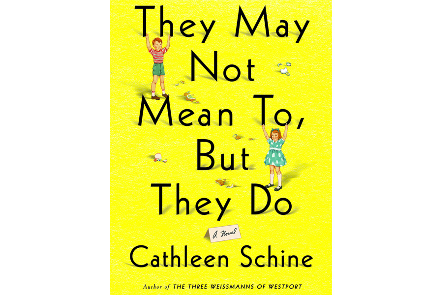 Book Review: They May Not Mean To, But They Do By Cathleen Schine